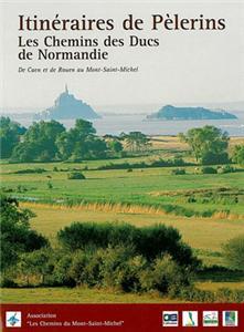 itinéraires de pelerinages les chemins des ducs de normandie